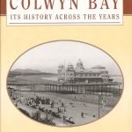 Colwyn Bay: its history across the years