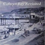 To Where We Once Belonged: Colwyn Bay Revisited
